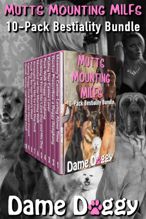 Mutts Mounting MILFs 10-Pack Bestiality Bundle