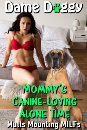 Mommy's Canine-Loving Alone Time