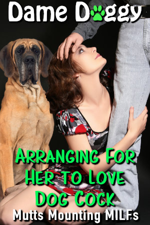 Arranging For Her to Love Dog Cock