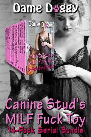 Canine Stud's MILF Fuck Toy 14-Pack Serial Bundle