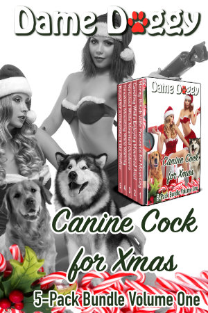 Canine Cock for Xmas 5-Pack Bestiality Bundle Volume One