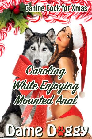 Caroling While Enjoying Mounted Anal
