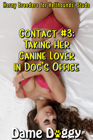Contact #3: Taking Her Canine Lover in Doc's Office