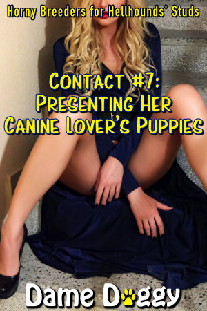 Contact #7: Presenting Her Canine Lover's Puppies