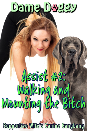 Assist #2: Walking and Mounting the Bitch