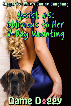Assist #5: Oblivious to Her V-Day Mounting