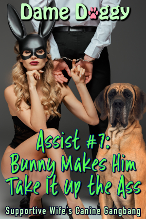 Assist #7: Bunny Makes Him Take It Up the Ass