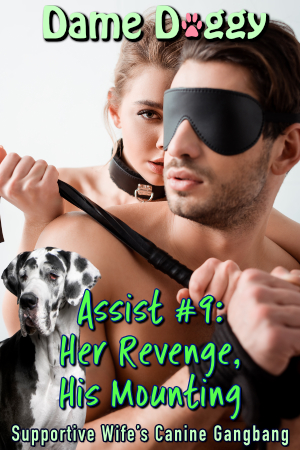 Assist #9: Her Revenge, His Mounting