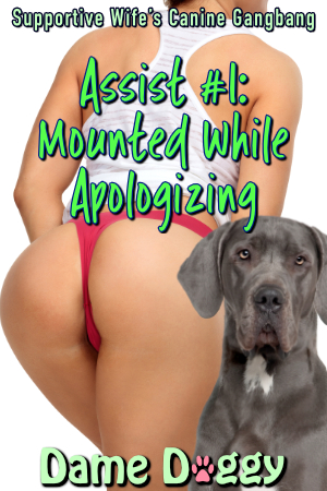 Assist #1: Mounted While Apologizing