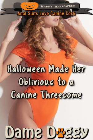 Halloween Made Her Oblivious to a Canine Threesome